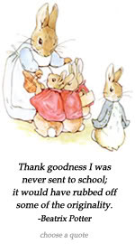 ... was never sent to school...Beatrix Potter quote at DailyLearners.com