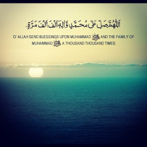 Allah send blessings upon Muhammad SAW and the family of Muhammad ...