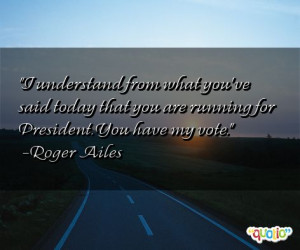 understand from what you've said today that you are running for ...