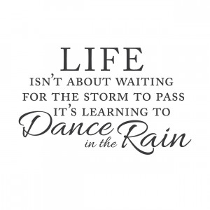 Cute Quotes Dance The Rain Funny