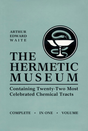the hermetic museum a e waite isbn 9780877289289 book hardcover weiser