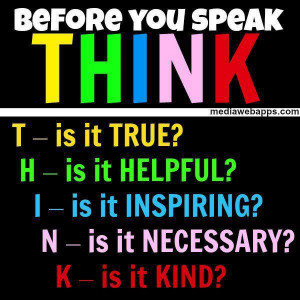 Before You Speak Think ~ Honesty Quote