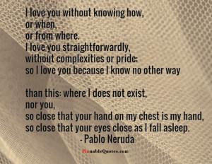 Pablo Neruda On Loving Another