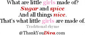 ... things nice. That's what little girls are made of. Traditional rhyme