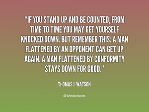 quote-Thomas-J.-Watson-if-you-stand-up-and-be-counted-125311.png