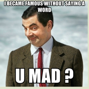 Became Famous Without Saying A Word U Mad ?