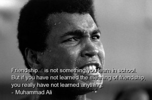 Muhammad ali quotes sayings meaningful friendship
