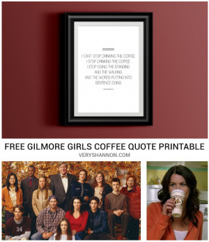 Free Gilmore Girls Coffee Quote Printable on VeryShannon.com! # ...