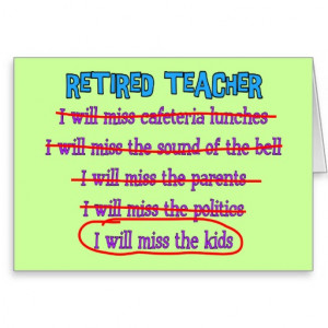 retired_teacher_i_will_miss_the_kids_funny_gifts_card ...