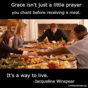 ... before receiving a meal. It's a way to live. -Jacqueline Winspear