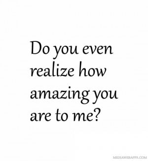 Go Back > Gallery For > I Think You Are Amazing Quotes
