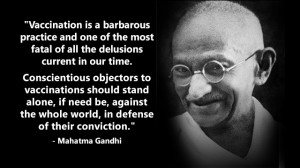 "Gandhi condemned vaccines as a barbarous practice and a ""fatal ..."
