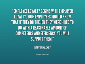 quote-Harvey-Mackay-employee-loyalty-begins-with-employer-loyalty-your ...