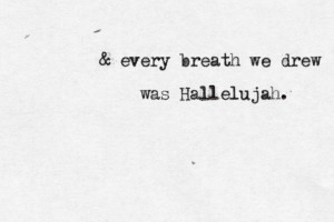 Leonard Cohen - HallelujahSubmitted by aliciathomas.tumblr.com