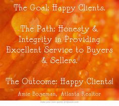 My goal in Real Estate, and honestly in life, is to be good to people ...