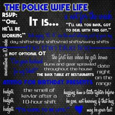 The police wife life. Made this for my hubby. Law enforcement, cops ...