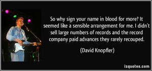 So why sign your name in blood for more? It seemed like a sensible ...