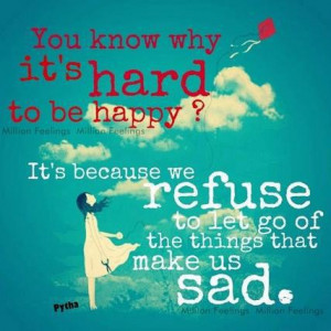Do you know Why it's hard to be happy?, Happiness Quotes ...