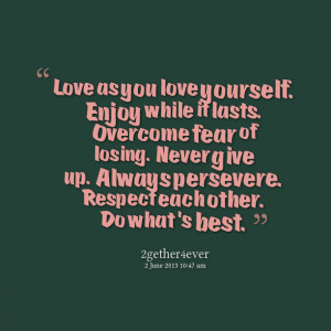 Quotes Picture: love as you love yourself enjoy while it lasts ...