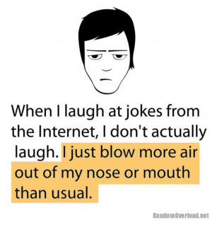 When I laugh at jokes from the Internet