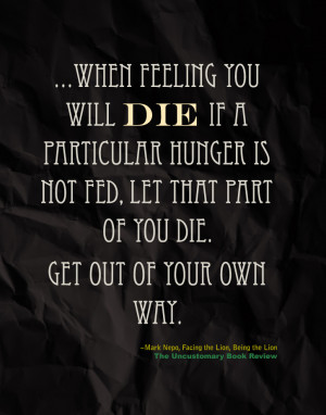 ... Hunger Is No Fed Let That Part Of You Die Get Out Of Your Own Way