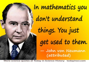 Famous Mathematicians Quotes John von neumann quote in