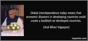 Global interdependence today means that economic disasters in ...