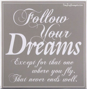 Follow Your Dream: Quote About Follow Your Dream ~ Daily Inspiration