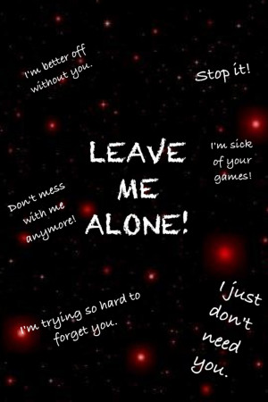 Leave Me Alone Quotes And Sayings Recovery quotes tumblr hd