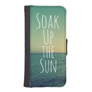 soak_up_the_sun_quote_beach_phone_wallets ...