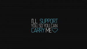 ll support you. So you can carry me 3 HD Wallpaper