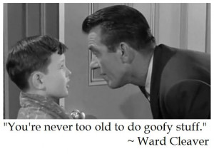 Ward Cleaver on Life #quotes