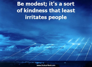 ... that least irritates people - Jules Renard Quotes - StatusMind.com