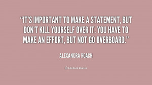 quote-Alexandra-Roach-its-important-to-make-a-statement-but-210060.png