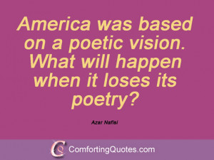 azar nafisi quotes america was based on a poetic vision what will ...