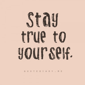 stay true to yourself: Thoughts, Good Quotes, Quotestagram Inspiration ...