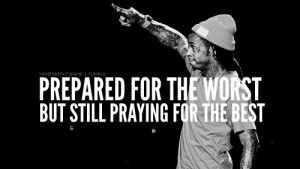 lil-wayne-quotes-sayings-praying-for-the-best.png