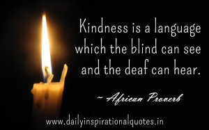 ... Which the Blind Can See and the Deaf Can Hear ~ Inspirational Quote