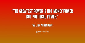 ... -Walter-Annenberg-the-greatest-power-is-not-money-power-113479.png