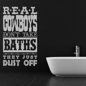 Real Cowboys Don't Take Baths