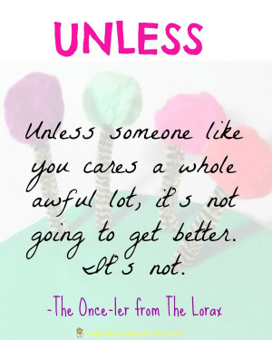 Unless someone like you cares a whole awful lot…