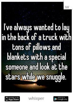 ve always wanted to lay in the back of a truck with tons of pillows ...