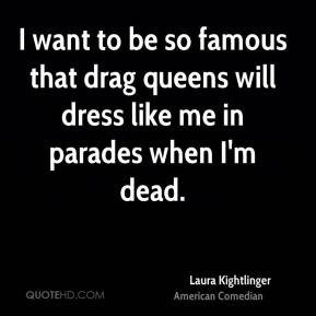 Laura Kightlinger Quotes