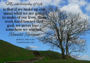 My philosophy of life is that if we make up our mind what we are going ...