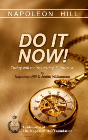 napoleon hill do it now by judith williamson napoleon hill buy now