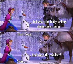 Frozen - Quote - Who's the funky looking donkey over there?