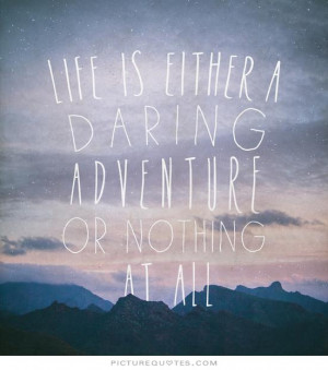 ... Quotes About Life Adventure Quotes Daring Quotes Helen Keller Quotes