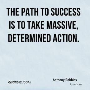 anthony-robbins-quote-the-path-to-success-is-to-take-massive.jpg