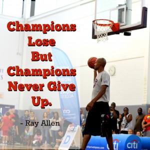Ray Allen Quote Champions Lose