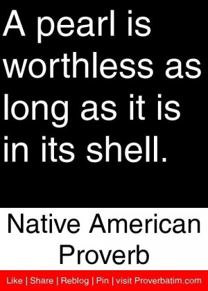 native american quotes and proverbs pearl shell worthless